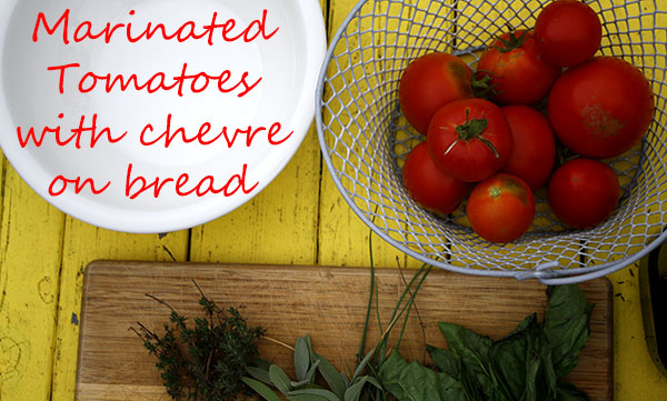 Marinated Tomatoes with Chevre - AND THEN THEY..