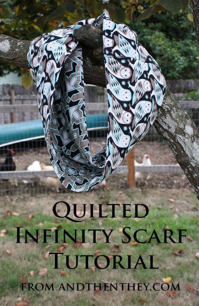 Quilted Infinity Scarf Tutorial - Andthenthey